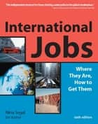 International Jobs ebook by Nina Segal,Eric Kocher
