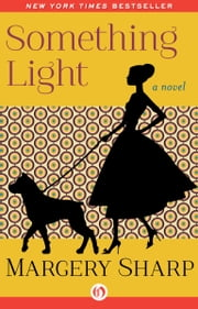Something Light - A Novel ebook by Margery Sharp