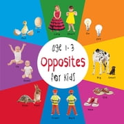 Opposites for Kids age 1-3 (Engage Early Readers: Children's Learning Books) ebook by Dayna Martin, A.R. Roumanis