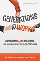Generations at Work ebook by Ron Zemke,Claire Raines,Bob Filipczak
