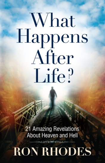 What Happens After Life Ebook By Ron Rhodes 9780736951395