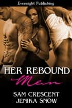 Her Rebound Men ebook by