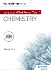 My Revision Notes: Edexcel AS Chemistry ebook by George Facer