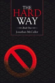 The Hard Way - Book One ebook by Jonathan K. McCuller