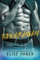 Breakaway ebook by Elise Faber