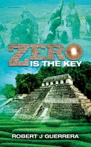 Zero Is The Key ebook by Robert J Guerrera