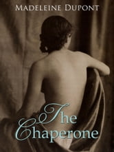 The Chaperone ebook by Madeleine Dupont