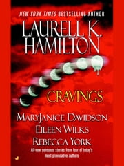 Cravings ebook by Rebecca York, Laurell K. Hamilton, Eileen Wilks,...