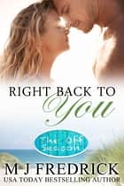 Right Back to You ebook by MJ Fredrick
