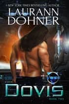 Dovis - The Vorge Crew, #2 eBook by Laurann Dohner