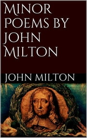 Minor Poems by John Milton ebook by John Milton
