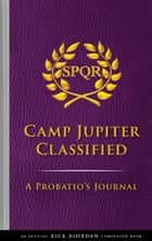 The Trials of Apollo: Camp Jupiter Classified - A Probatio's Journal ebook by Rick Riordan