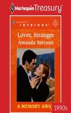 LOVER, STRANGER ebook by Amanda Stevens