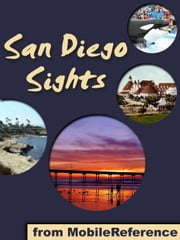 San Diego Sights: a travel guide to the top 30+ attractions in San Diego, California, USA ebook by MobileReference