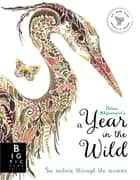 A Year in the Wild ebook by Helen Ahpornsiri, Ruth Symons