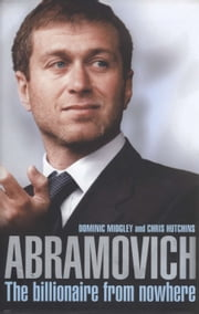 Abramovich - The billionaire from nowhere ebook by Chris Hutchins
