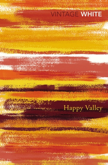 Happy Valley ebook by Patrick White