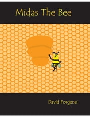 Midas The Bee ebook by David Forgensi