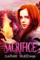 Sacrifice ebook by Eva Truesdale, S.M. Gaither
