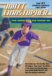 The Home Run Kid Races On ebook by Matt Christopher