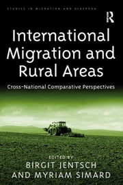 International Migration and Rural Areas - Cross-National Comparative Perspectives ebook by Myriam Simard,Birgit Jentsch