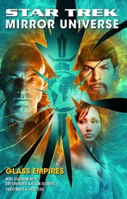 Star Trek: Mirror Universe: Glass Empires ebook by David Mack,Greg Cox,Mike Sussman,Dayton Ward,Kevin Dilmore