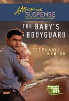 The Baby's Bodyguard ebook by Stephanie Newton