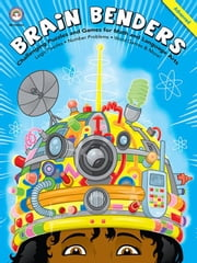 Brain Benders, Grades 3 - 5: Challenging Puzzles and Games for Math and Language Arts ebook by Publishing, Rainbow Bridge