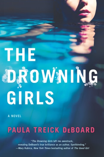 The Drowning Girls - A Novel of Suspense ebook by Paula Treick DeBoard
