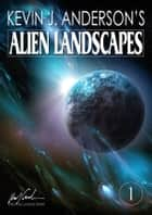 Alien Landscapes 1 ebook by Kevin J. Anderson