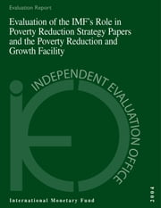 Evaluation of the IMF's Role in Poverty Reduction Strategy Papers and the Poverty Reduction and Growth Facility ebook by David Mr. Goldsbrough,Isabelle Mrs. Mateos y Lago,Martin Mr. Kaufman,Daouda Mr. Sembene,T. Mr. Tsikata,Steve Mr. Kayizzi-Mugerwa,Alex Mr. Segura-Ubiergo,Jeffrey Allen Mr. Chelsky