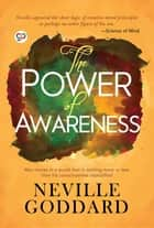 The Power of Awareness ebook by Neville Goddard, GP Editors