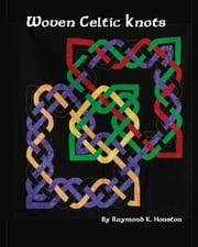 Woven Celtic Knots ebook by Raymond Houston