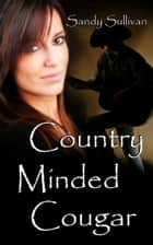 Country Minded Cougar ebook by Sandy Sullivan