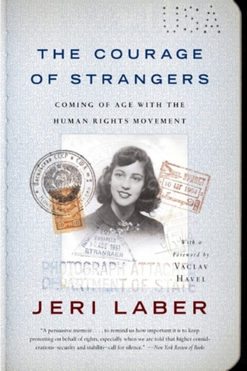 The Courage of Strangers - Coming of Age With the Human Rights Movement ebook by Jeri Laber