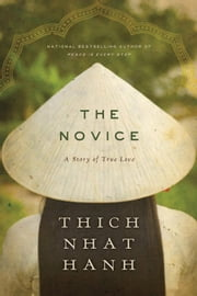 The Novice - A Story of True Love ebook by Thich Nhat Hanh