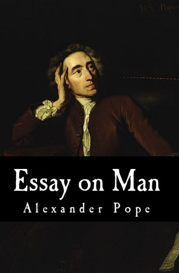 essay on man and other poems by alexander pope Booksgoogleby - considered the preeminent verse satirist in english, alexander pope (1688-1744) brought wide learning, devastating wit and masterly technique to his poems models of clarity and control.