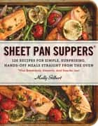 Sheet Pan Suppers ebook by Molly Gilbert