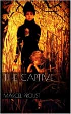 The Captive eBook by Marcel Proust