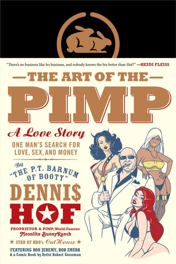 The Art of the Pimp - One Man's Search for Love, Sex, and Money ebook by Dennis Hof