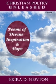 Poems of Divine Inspiration & Hope ebook by Erika Newton