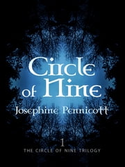 Circle of Nine: Circle of Nine Trilogy 1 ebook by Josephine Pennicott