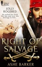 Right of Salvage ebook by Ashe  Barker