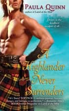 A Highlander Never Surrenders eBook by Paula Quinn