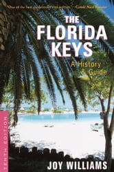 The Florida Keys - A History & Guide Tenth Edition ebook by Joy Williams