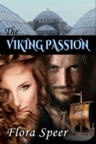 The Viking Passion ebook by Flora Speer