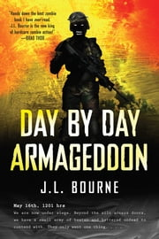 Day by Day Armageddon ebook by J. L. Bourne