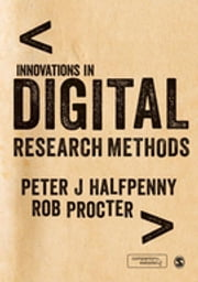 Innovations in Digital Research Methods ebook by Professor Peter Halfpenny,Rob Procter
