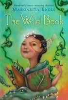 The Wild Book ebook by Ms. Margarita Engle