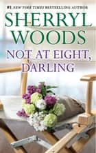 Not At Eight, Darling ebook by